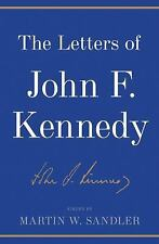 THE LETTERS OF JOHN F. KENNEDY - MARTIN W. SANDLER (HARDCOVER) NEW