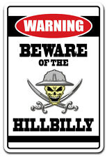BEWARE OF THE HILLBILLY Warning Sign gift country redneck gift southern