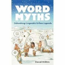Word Myths: Debunking Linguistic Urban Legends-ExLibrary