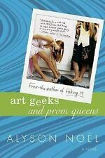 NEW - Art Geeks and Prom Queens: A Novel by Noel, Alyson