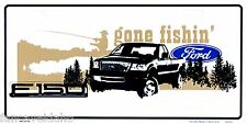 "Ford F150 Gone Fishin' 12"" x 6"" Embossed Metal License Plate Tag"