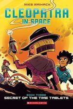 Cleopatra in Space #3 - Secret of the Time Tablets by Mike Maihack