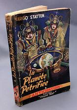 La Planète pétrifiée.Vargo STATTEN.Anticipation 14