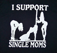 POLE DANCING / I SUPPORT SINGLE MOMS / EROTIC LADIES / USA BLACK T-SHIRT SIZE L