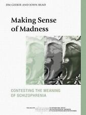 Making Sense of Madness: Contesting the Meaning of Schizophrenia (International