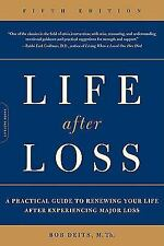 Life after Loss: A Practical Guide to Renewing Your Life after Experiencing Majo