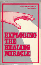 1983 Exploring the Healing Miracle by Fate Magazine , occult , Magic