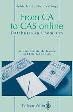From CA to CAS Online : Databases in Chemistry by Hedda Schulz and Ursula...