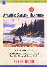 The Atlantic Salmon Handbook : An Atlantic Salmon Federation Book by Peter...