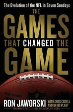 The Games That Changed the Game : The Evolution of the NFL in Seven Sundays by D