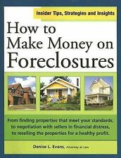 How to Make Money on Foreclosures by Denise L. Evans (2005, Paperback)