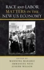 RACE AND LABOR MATTERS IN THE NEW U.S.ECONOMY - NEW HARDCOVER BOOK