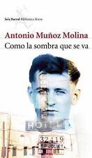 Como la Sombra Que Se Va by Antonio Muñoz Molina (2015, Paperback)