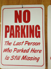 No Parking The Last Person Who Parked Here PVC Funny Gift SIgn Man Cave 8.5x12
