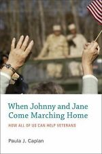 When Johnny and Jane Come Marching Home : How All of Us Can Help Veterans