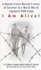 I Am Alive!: A United States Marine's Story of Survival in a World war II Japane