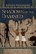 In Maat's Service: Shadows of the Damned : In Maat's Service Vol. 2 by...