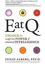 Eat Q: Unlock the Weight-Loss Power of Emotional Intelligence-ExLibrary