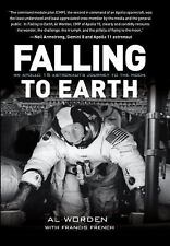 Falling to Earth : An Apollo 15 Astronaut's Journey to the Moon by Al Worden...