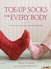 Toe-Up Socks for Every Body : Adventurous Lace, Cables, and Colorwork from...