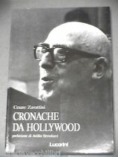 CRONACHE DA HOLLYWOOD di Cesare Zavattini Attilio Bertolucci Lucarini 1991 Libro