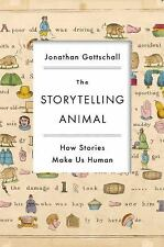 The Storytelling Animal: How Stories Make Us Human-ExLibrary
