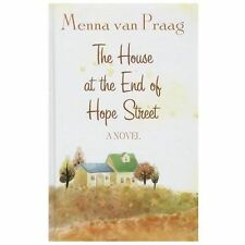 The House at the End of Hope Street by Menna van Praag 2013 h/c Large Print