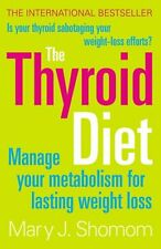 The Thyroid Diet: Manage Your Metabolism for Lasting Weight Los .9780007211838