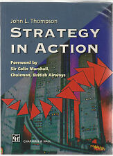 Strategy in Action by John L Thompson, Published by Chapman and Hall, 1995