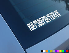 OLD MERCEDES NEVER DIE THEY JUST GET FASTER FUNNY CAR STICKER SL AMG C63 S CLASS
