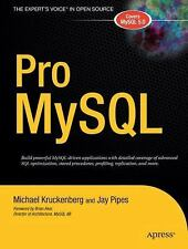 Expert's Voice in Open Source: Pro MySQL by Michael Kruckenberg and Jay Pipes...