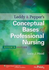 Conceptual Bases of Professional Nursing by Susan Leddy and Lucy J. Hood