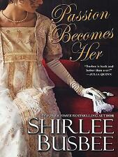 Passion Becomes Her by Shirlee Busbee (2010, HC Book Club not in eBay catalog)