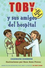 Toby, el Perro Mascota de Terapia y Sus Amigos Del Hospital by Charmaine...