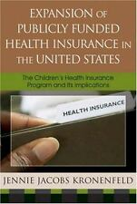 Expansion of Publicly Funded Health Insurance in the United States : The...