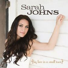 SARAH JOHNS Big Love In A Small Town CD BRAND NEW