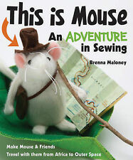 This is Mouse: An Adventure in Sewing,Brenna Maloney,New Book mon0000063999