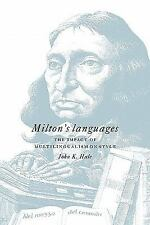 Milton's Languages : The Impact of Multilingualism on Style by John K. Hale...