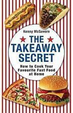 The Takeaway Secret: How to Cook Your Favourite Fast-food at Home - New Book