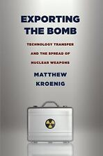 Exporting the Bomb: Technology Transfer and the Spread of Nuclear Weapons (Corne