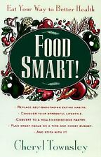 Food Smart! Eat Your Way to Better Health