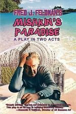 Mishkin's Paradise : A Play in Two Acts by Fred Feldman (2007, Paperback)