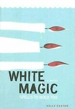 White Magic: Spells to Hold You, A Novel-ExLibrary