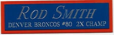 ROD SMITH BRONCOS NAMEPLATE FOR AUTOGRAPHED Signed Helmet Jersey FOOTBALL PHOTO