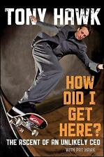 Tony Hawk How Did I Get Here/ Ascent of Unlikely CEO w/Pat Hawk  2010