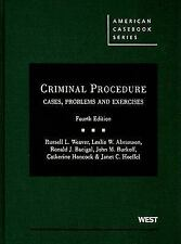 Criminal Procedure: Cases, Problems & Exercises by Russell Weaver, 4th Edition