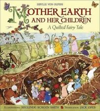 Mother Earth and Her Children: A Quilted Fairy Tale by Sibylle Von Olfers Hardco