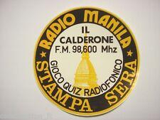VECCHIO ADESIVO RADIO / Old Sticker _ RADIO MANILA IL CALDERONE (cm 12)