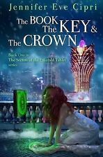The Book, the Key and the Crown (Secrets of the Emerald Tablet) (Volume 1)
