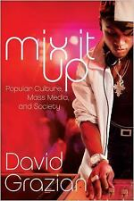 Mix It Up : Popular Culture, Mass Media, and Society by David Grazian  2010  NEW